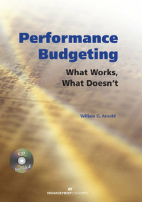 Performance Budgeting (with CD) (What Works, What Doesn't) by William G. Arnold, 9781567262261