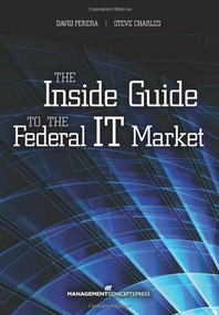 The Inside Guide to the Federal IT Market by David Perera, Steve Charles, 9781567263756