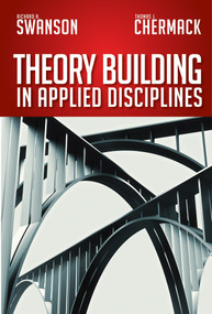 Theory Building in Applied Disciplines by Richard A. Swanson, Thomas J. Chermack, 9781609947132