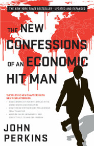 The New Confessions of an Economic Hit Man by John Perkins, 9781626566743