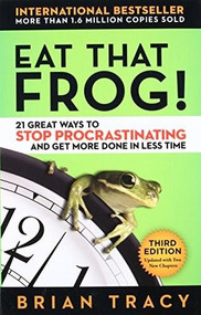 Eat That Frog! (21 Great Ways to Stop Procrastinating and Get More Done in Less Time) - 9781626569416 by Brian Tracy, 9781626569416