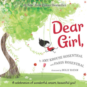 Dear Girl, (A Celebration of Wonderful, Smart, Beautiful You!) by Amy Krouse Rosenthal, Holly Hatam, Paris Rosenthal, 9780062422507