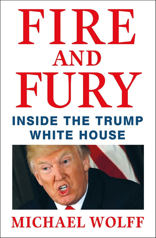 Fire and Fury (Inside the Trump White House) by Michael Wolff, 9781250158062