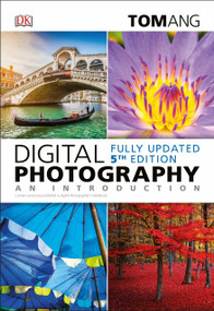 Digital Photography: An Introduction, 5th Edition by Tom Ang, 9781465468628