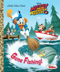 Gone Fishing! (Disney Junior: Mickey and the Roadster Racers) by Sherri Stoner, Golden Books, 9780736438445