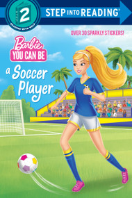 You Can Be a Soccer Player (Barbie) by Random House, 9781524769116
