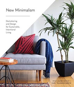 New Minimalism (Decluttering and Design for Sustainable, Intentional Living) by Cary Telander Fortin, Kyle Louise Quilici, 9781632171320