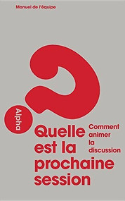 Alpha Course Small Group Leader's Guide, French Edition by  Alpha, 9781907950018