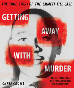 Getting Away with Murder (The True Story of the Emmett Till Case) - 9780451478726 by Chris Crowe, 9780451478726