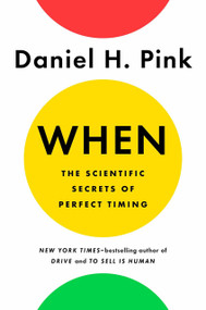 When: The Scientific Secrets of Perfect Timing - 9780735210622 by Daniel H. Pink, 9780735210622