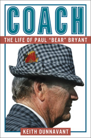 "Coach (The Life of Paul ""Bear"" Bryant) by Keith Dunnavant, 9781501183447"