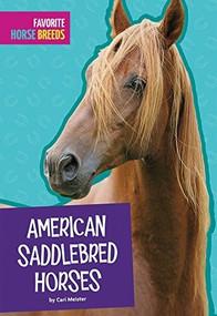 American Saddlebred Horses by Carl Meister, 9781681523422