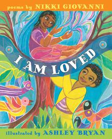 I Am Loved by Nikki Giovanni, Ashley Bryan, 9781534404922