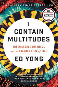 I Contain Multitudes (The Microbes Within Us and a Grander View of Life) - 9780062368607 by Ed Yong, 9780062368607