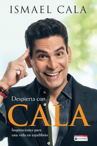 Despierta con Cala / Wake Up With Cala: Inspirations for a Balanced Life by Ismael Cala, 9781945540042