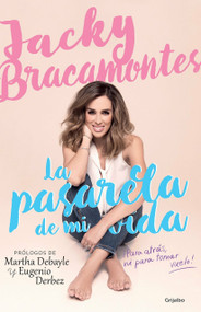 La pasarela de mi vida / The Catwalk of My Life by Jacky Bracamontes, 9781945540325