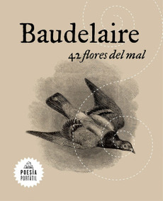 42 flores del mal /42 Flowers of Evil by Charles Baudelaire, 9788439733430