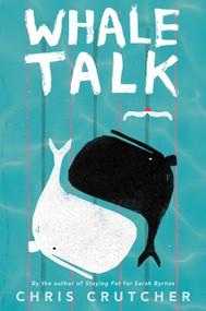 Whale Talk - 9780062687753 by Chris Crutcher, 9780062687753