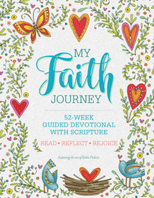 My Faith Journey (52-Week Guided Devotional with Scripture) by Robin Pickens, 9781641780025