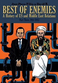 Best of Enemies (A History of US and Middle East Relations, Part Three: 1984-2013) by Jean-Pierre Filiu, David B., 9781910593455