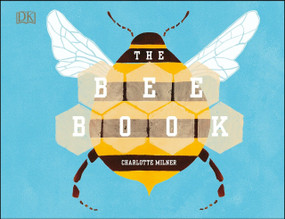 The Bee Book by Charlotte Milner, 9781465465535
