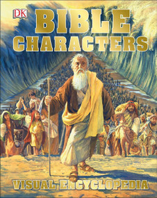 Bible Characters Visual Encyclopedia by DK, 9781465468901