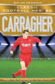 Carragher (From the Playground to the Pitch) by Matt Oldfield, Tom Oldfield, 9781786064639