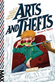 Arts and Thefts - 9781481463454 by Allison K. Hymas, 9781481463454