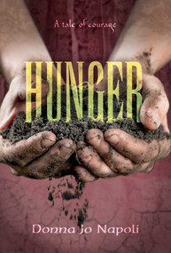Hunger (A Tale of Courage) by Donna Jo Napoli, 9781481477499