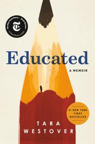 Educated (A Memoir) by Tara Westover, 9780399590504