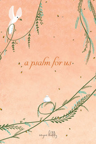 A Psalm for Us by Reyna Biddy, 9781449493837