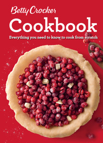 Betty Crocker Cookbook, 12th Edition (Everything You Need to Know to Cook from Scratch) by Betty Crocker, 9781328911209