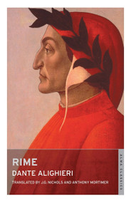 Rime by Dante Alighieri, Anthony Mortimer, J.G. Nichols, 9781847494627