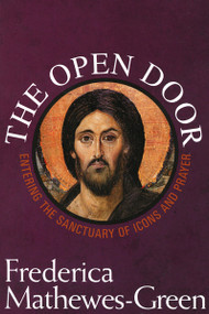 The Open Door: Entering the Sanctuary of Icons and Prayer (Miniature Edition) by Frederica Mathewes-Green, 9781557255747