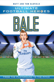 Bale (From the Playground to the Pitch) by Matt Oldfield, Tom Oldfield, 9781786068019