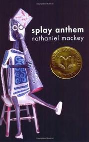Splay Anthem by Nathaniel Mackey, 9780811216524