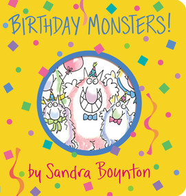 Birthday Monsters! by Sandra Boynton, 9781563054433