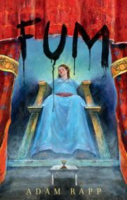 Fum by Adam Rapp, 9780763667566