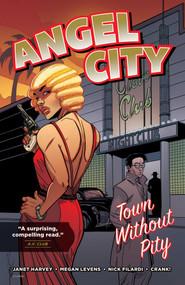 Angel City (Town Without Pity) by Janet Harvey, Megan Levens, Nick Filardi, 9781620104262
