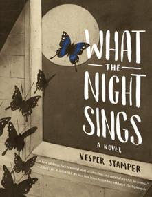 What the Night Sings by Vesper Stamper, 9781524700386