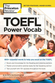TOEFL Power Vocab (800+ Essential Words to Help You Excel on the TOEFL) by The Princeton Review, 9781524710705
