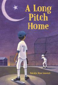 A Long Pitch Home - 9781580898263 by Natalie Dias Lorenzi, 9781580898263