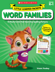 Little Learner Packets: Word Families (10 Playful Units That Teach Key Spelling Patterns) by Violet Findley, 9781338230307