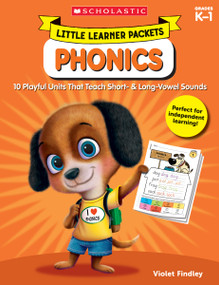 Little Learner Packets: Phonics (10 Playful Units That Teach Short- & Long-Vowel Sounds) by Violet Findley, 9781338228281