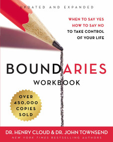 Boundaries Workbook (When to Say Yes, How to Say No to Take Control of Your Life) by Henry Cloud, John Townsend, 9780310352778