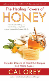 The Healing Powers of Honey (The Healthy & Green Choice to Sweeten Packed with Immune-Boosting Antioxidants) - 9781496712547 by Cal Orey, 9781496712547