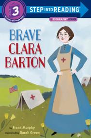 Brave Clara Barton by Frank Murphy, Sarah Green, 9781524715571