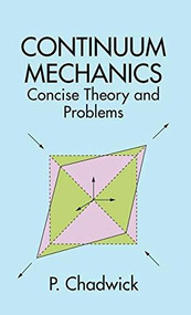 Continuum Mechanics (Concise Theory and Problems) - 9780486786001 by P. Chadwick, 9780486786001