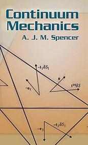 Continuum Mechanics - 9780486788401 by A. J. M. Spencer, 9780486788401
