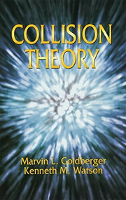 Collision Theory - 9780486435077 by Marvin L. Goldberger, Kenneth M. Watson, 9780486435077